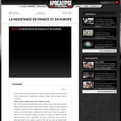 LA RESISTANCE EN FRANCE ET EN EUROPE Dossiers Apocalypse - TV5MONDE