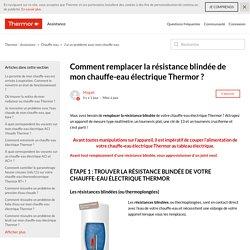 Comment remplacer la résistance blindée de mon chauffe-eau électrique Thermor ? – Thermor - Assistance