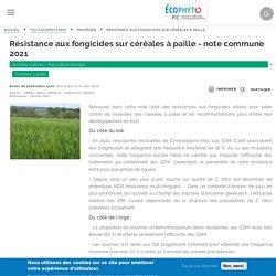ECOPHYTOPIC 01/03/21 Résistance aux fongicides sur céréales à paille - note commune 2021