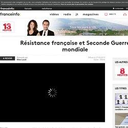 Résistance française et Seconde Guerre mondiale en replay - 27 mai 2013