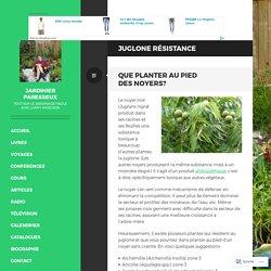 Juglone résistance – Jardinier paresseux
