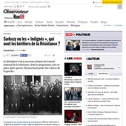 Sarkozy ou les «Indignés», qui sont les héritiers de la Résistance?