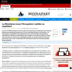 La Résistance sous l'Occupation: oubliée ou mythifiée?