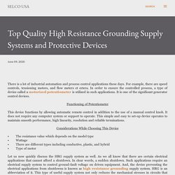 Top Quality High Resistance Grounding Supply Systems and Protective Devices