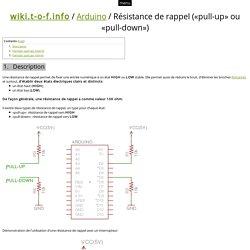 Arduino / Résistance de rappel («pull-up» ou «pull-down»)