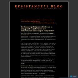 Résistance politique: Attention à la récupération réformiste des mouvements sociaux par l'oligarchie