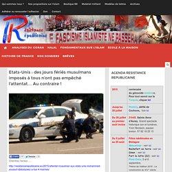 Etats-Unis : des jours fériés musulmans imposés à tous n'ont pas empêché l'attentat... Au contraire !