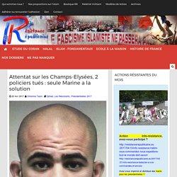 Attentat sur les Champs-Elysées, 2 policiers tués : seule Marine a la solution