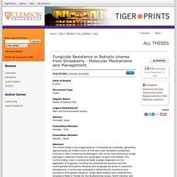 CLEMSON UNIVERSITY - MAI 2014 - Thèse en ligne : Fungicide Resistance in Botrytis cinerea from Strawberry - Molecular Mechanisms and Management