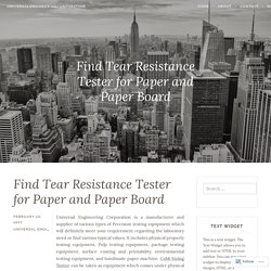 Find Tear Resistance Tester for Paper and Paper Board – universalengineeringcorporation