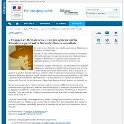 « Voyages en Résistances» : un jeu sérieux sur la Résistance pendant la Seconde Guerre mondiale-Histoire-géographie-Éduscol