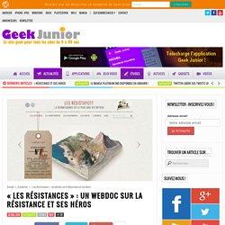 """""""Les Résistances"""" : un webdoc sur la Résistance et ses héros"""
