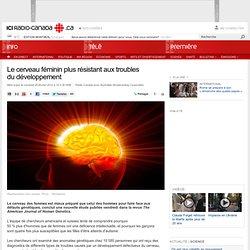 Le cerveau féminin plus résistant aux troubles du développement