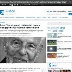Léon Nisand, grand résistant et homme d'engagements est mort vendredi soir