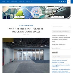 Why Fire-Resistant Glass is Knocking Down Walls - AIS GLASS