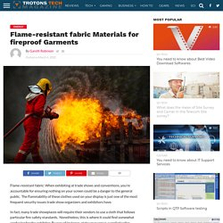 Flame-resistant fabric Materials for fireproof Garments - Trotons Tech Magazine