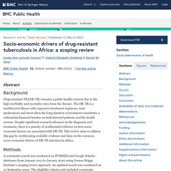 BMC PUBLIC HEALTH 11/03/21 Socio-economic drivers of drug-resistant tuberculosis in Africa: a scoping review