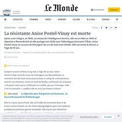 La résistante Anise Postel-Vinay est morte