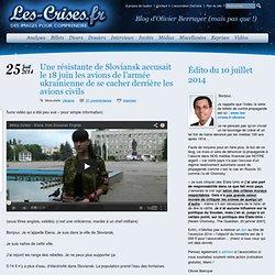 » Une résistante de Sloviansk accusait le 18 juin les avions de l'armée ukrainienne de se cacher derrière les avions civils