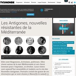 Les Antigones, nouvelles résistantes de la Méditerranée