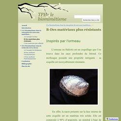 B-Des matériaux plus résistants - TPE : le biomimétisme