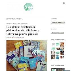Des albums résistants: le phénomène de la littérature subversive pour la jeunesse