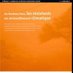 Au Burkina Faso, les résistants au réchauffement climatique