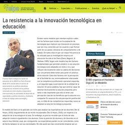 La resistencia a la innovación tecnológica en educación