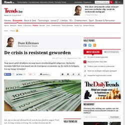 De crisis is resistent geworden - Finance