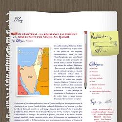 Je résisterai ..la résistance palestienne mise en mots par Samih -Al- Qassim - mot à mot