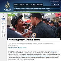 Resisting Arrest Is Not a Crime