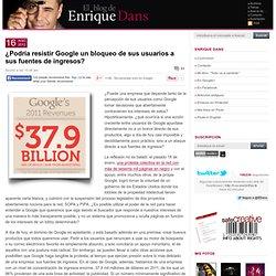 ¿Podría resistir Google un bloqueo de sus usuarios a sus fuentes de ingresos?