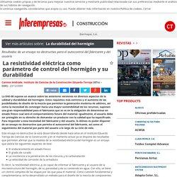 La resistividad eléctrica como parámetro de control del hormigón y su durabilidad - Construcción