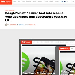 Google's new Resizer tool lets mobile Web designers and developers test any URL