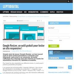 Google Resizer, un outil gratuit pour tester un site responsive !