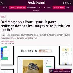 Resizing.app : l'outil gratuit pour redimensionner les images sans perdre en qualité