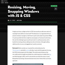 Resizing, Moving, Snapping Windows with JS & CSS by zz85 on CodePen