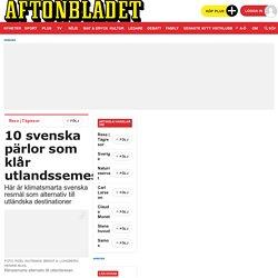 10 resmål i Sverige – lika bra som en resa utomlands