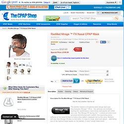 ResMed Mirage ™ FX Nasal CPAP Mask ResMed CPAP Masks