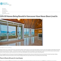 10% of Homes Being Resold In Vancouver Have Never Been Lived In