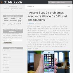 [ Résolu ] Les 24 problèmes avec votre iPhone 6 / 6 Plus et des solutions - HTCN Blog