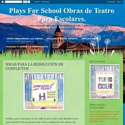 Plays For School Obras de Teatro Para Escolares.: IDEAS PARA LA RESOLUCIÓN DE CONFLICTOS