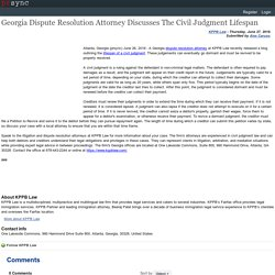 Georgia Dispute Resolution Attorney Discusses The Civil Judgment Lifespan