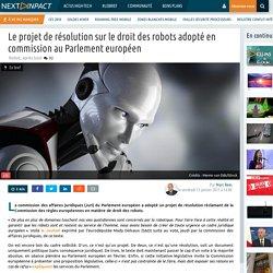Le projet de résolution sur le droit des robots adopté en commission au Parlement européen