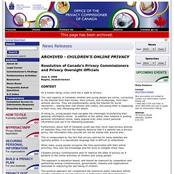 ARCHIVED - Children's Online Privacy - Resolution of Canada's Privacy Commissioners and Privacy Oversight Officials - June 4, 2008