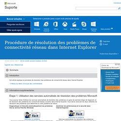 Procédure de résolution des problèmes de connectivité réseau dans Internet Explorer