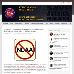 Albany NY NDAA Resolution Introduced That Will Use Force Against Feds … By Tim Brown | Save America Foundation