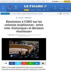 Résolution à l'ONU sur les colonies israéliennes : entre vote «historique» et décision «honteuse»
