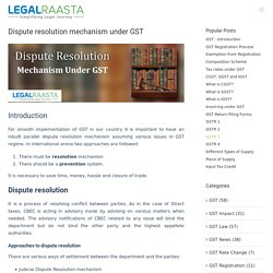 Dispute resolution mechanism under GST