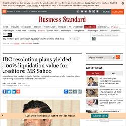 IBC resolution plans yielded 200% liquidation value for creditors: MS Sahoo